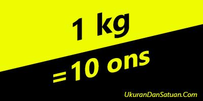 1 kg sama dengan 10 ons