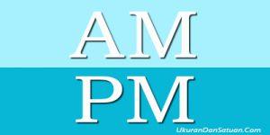 AM dan PM
